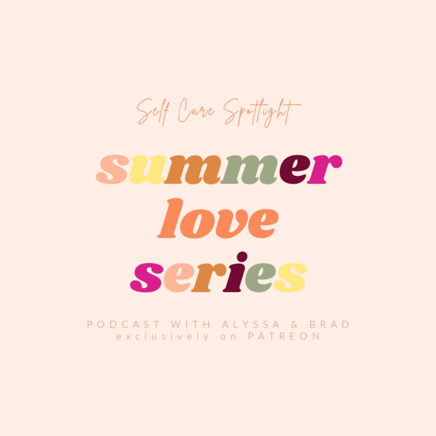 BONUS! A Summer of Love + Patreon with Alyssa and Brad
