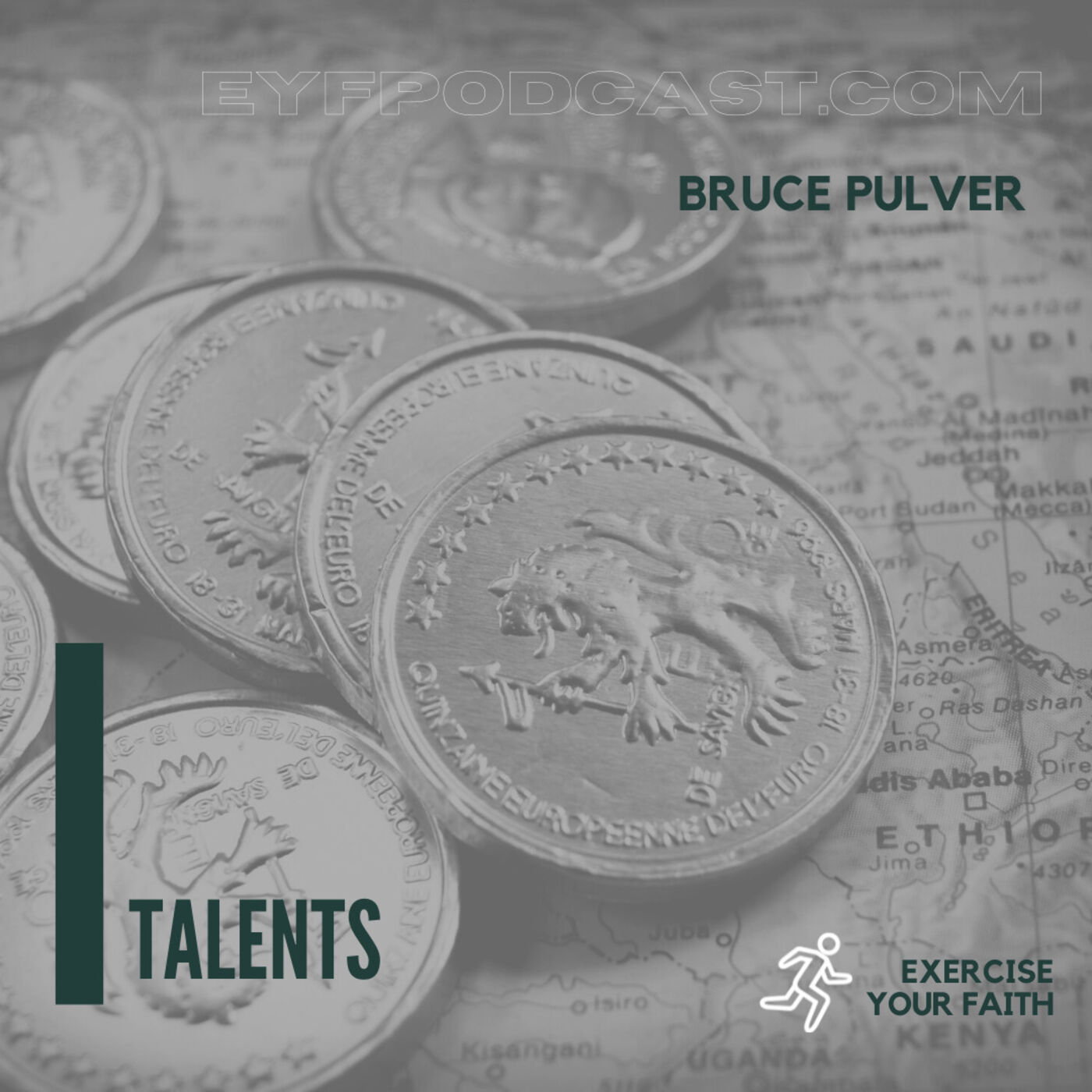 EYFPodcast- Exercise Your Faith by using your TALENTS for God with Bruce Pulver