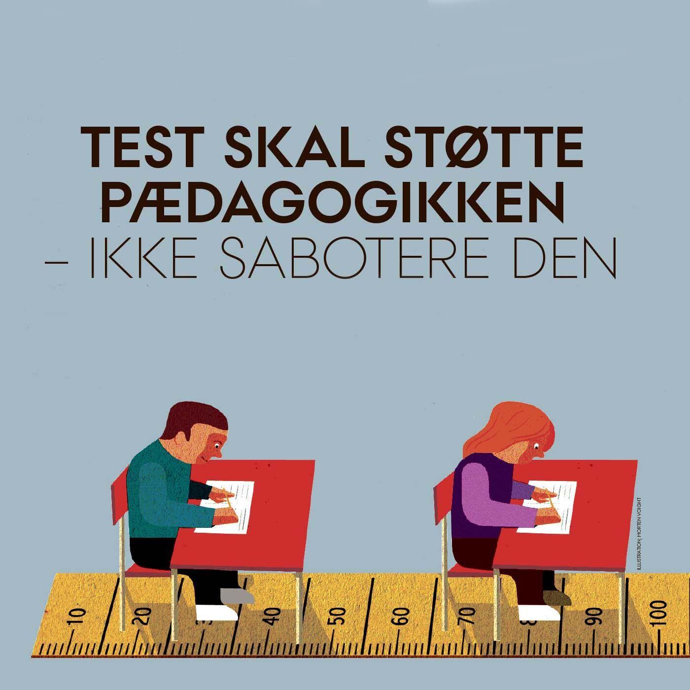 Test skal støtte pædagogikken – ikke sabotere den