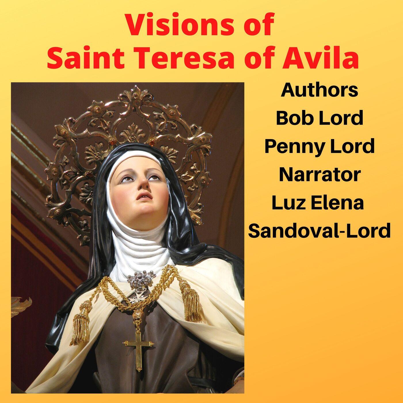 Visions of Saint Teresa of Avila Feast Day October 15
