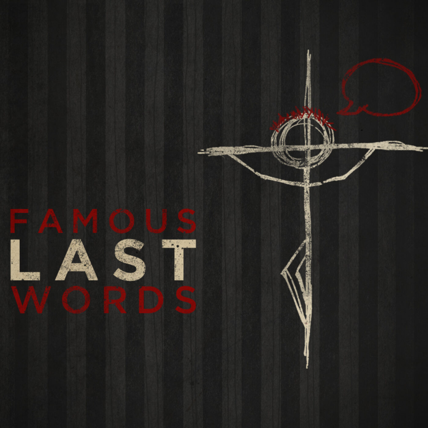 Famous Last Words - Easter Sunday