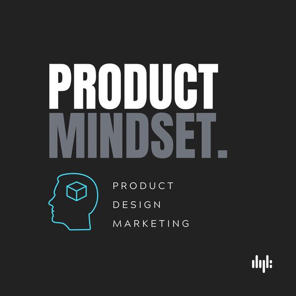 Product Mindset Podcast Artwork Image