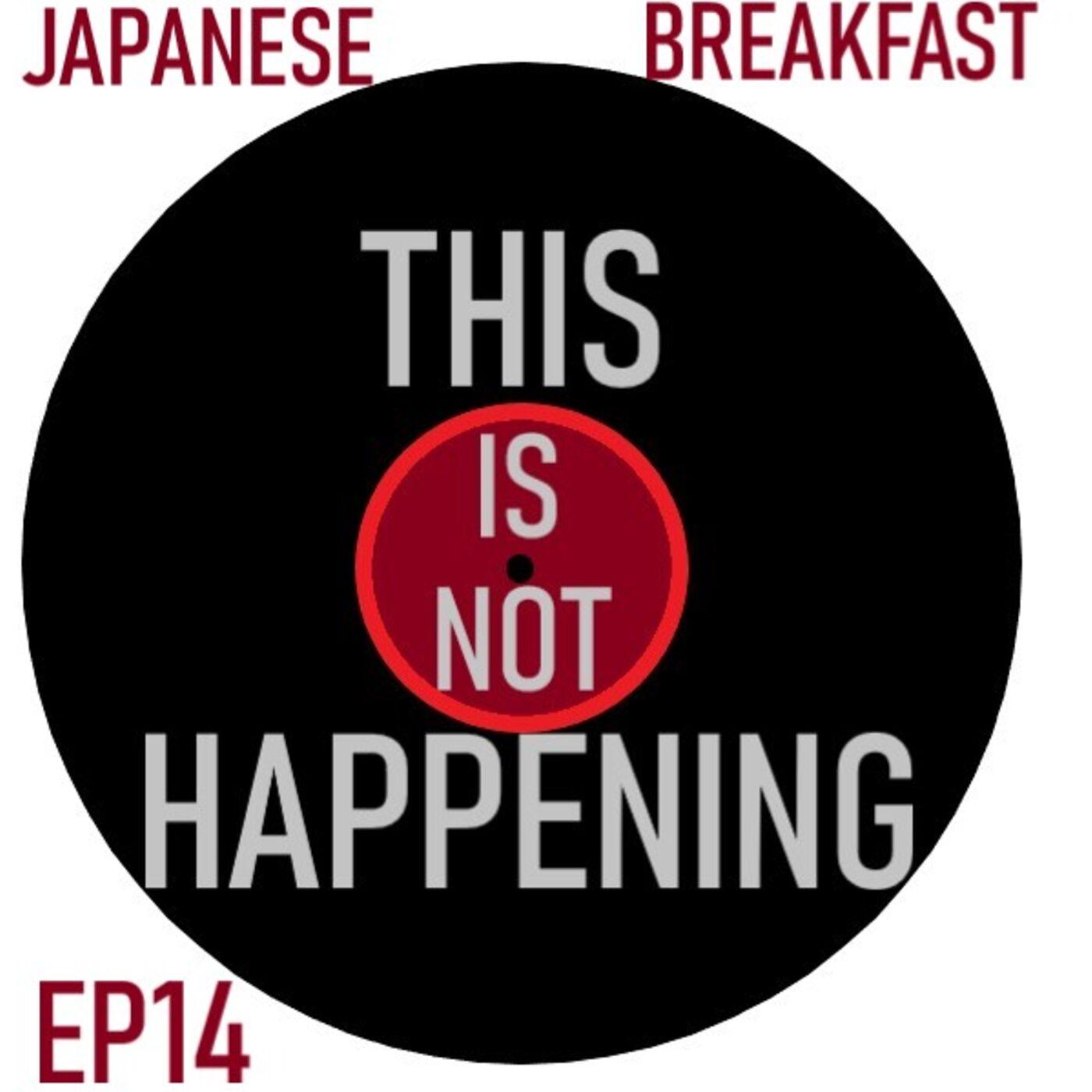 Ep 14 - Japanese Breakfast - Jubilee