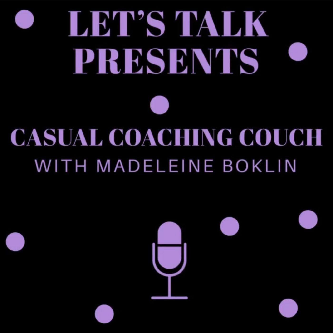Casual Coaching Coach with Madeleine Boklin