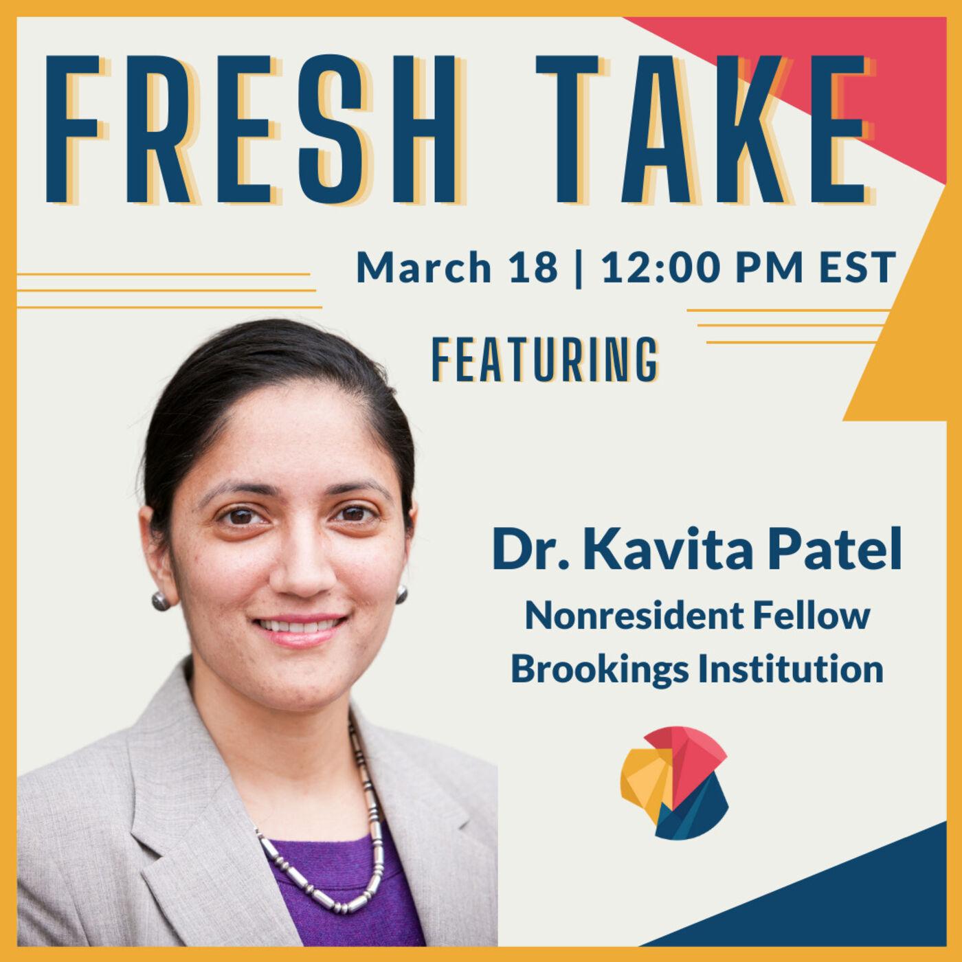 Fresh Take ft. Dr. Kavita Patel