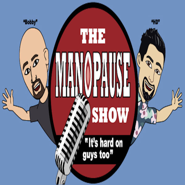 The Manopause Show Podcast Artwork Image