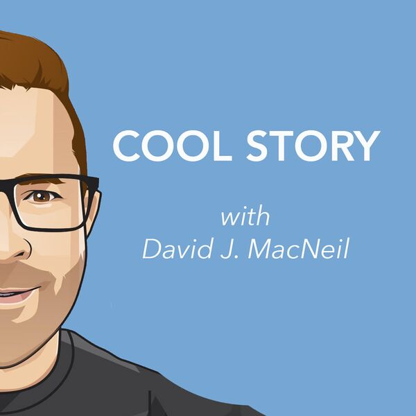 COOL STORY with David J. MacNeil Podcast Artwork Image