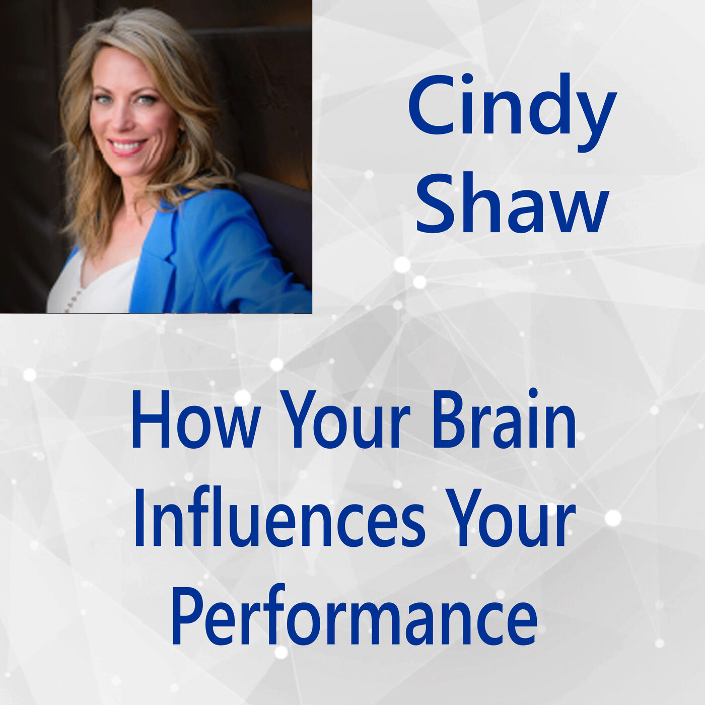 107: How Your Brain Influences Your Performance