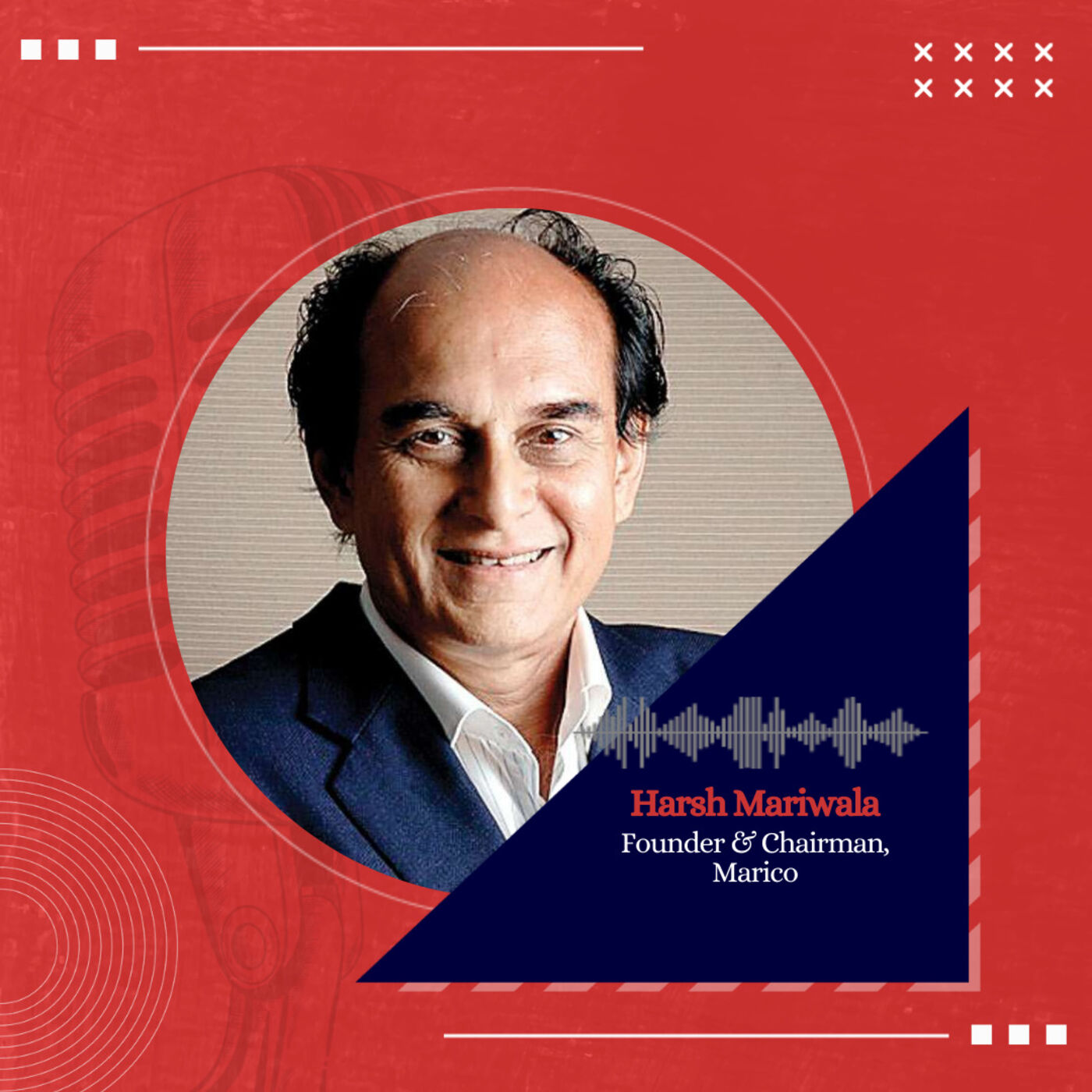 Marico Founder, Harsh Mariwala on Brand building, Growth and Culture