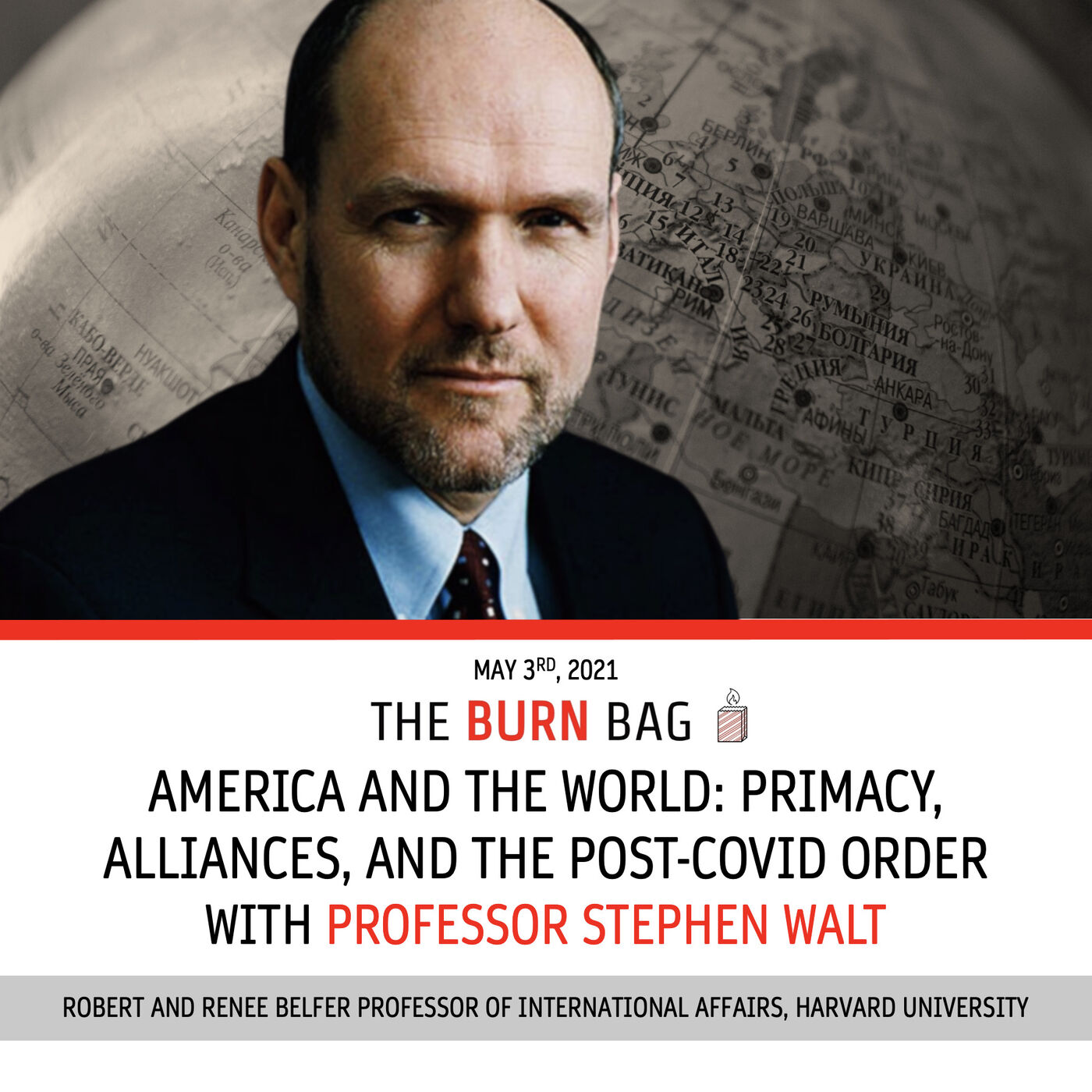 America and the World: Primacy, Alliances, and the Post-COVID Order with Professor Stephen Walt