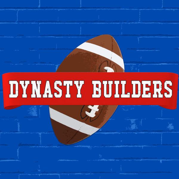 Dynasty Builders   Dynasty Fantasy Football Podcast Artwork Image