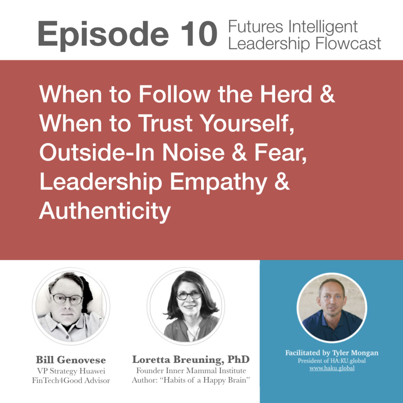 Episode 10: When to Follow the Herd & When to Trust Yourself, Outside-In Noise & Fear, Leadership Empathy & Authenticity With Bill Genovese & Loretta Breuning