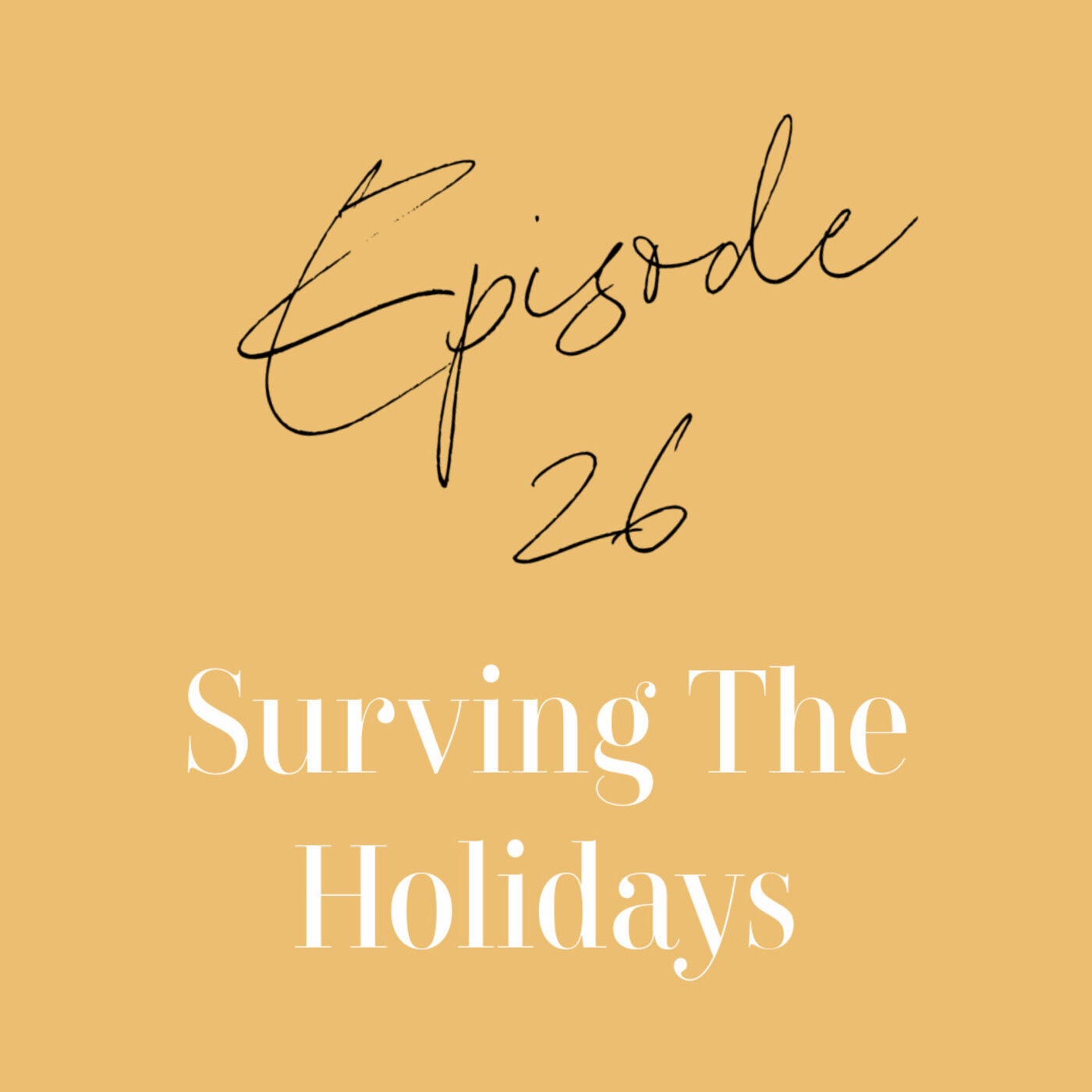 Episode 26: Surviving the Holidays during a pamdemic