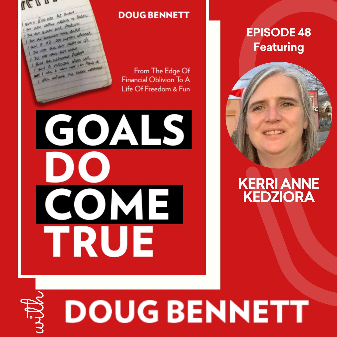EP 48: How to Set Goals in Life And Achieve Your Dreams with Kerri Anne Kedziora