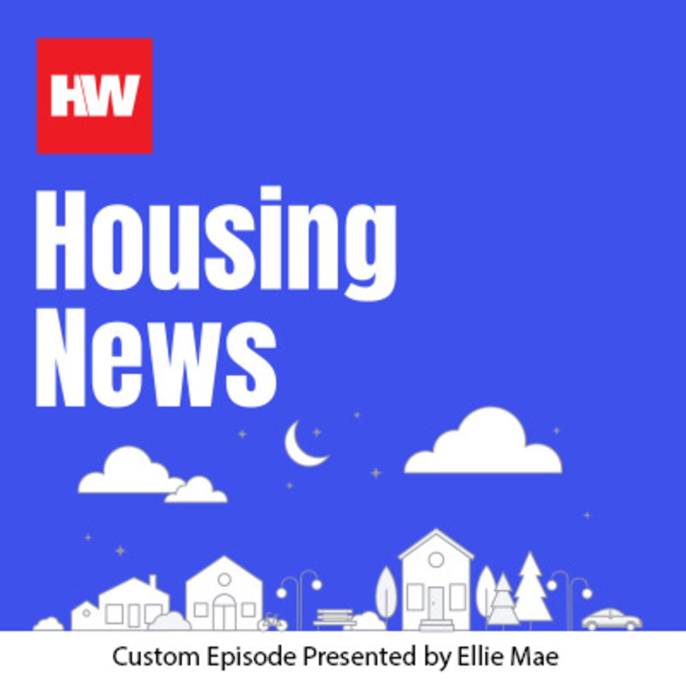 Housing News Bonus Episode: Ellie Mae's Eric Connors on what to watch for post pandemic