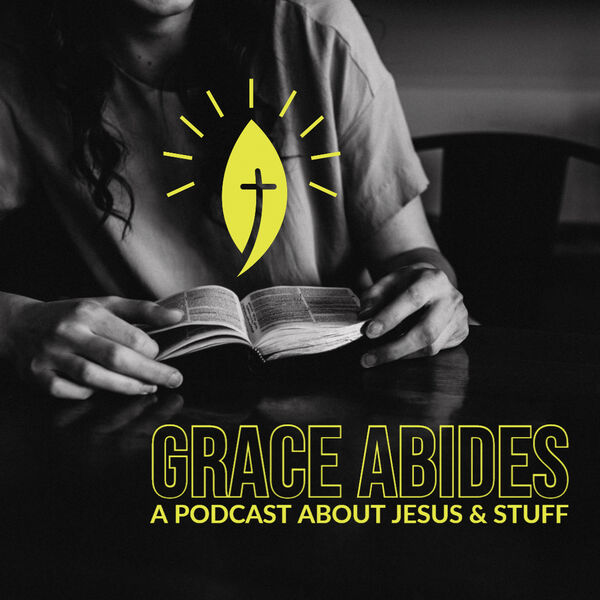 Grace Abides Podcast Artwork Image