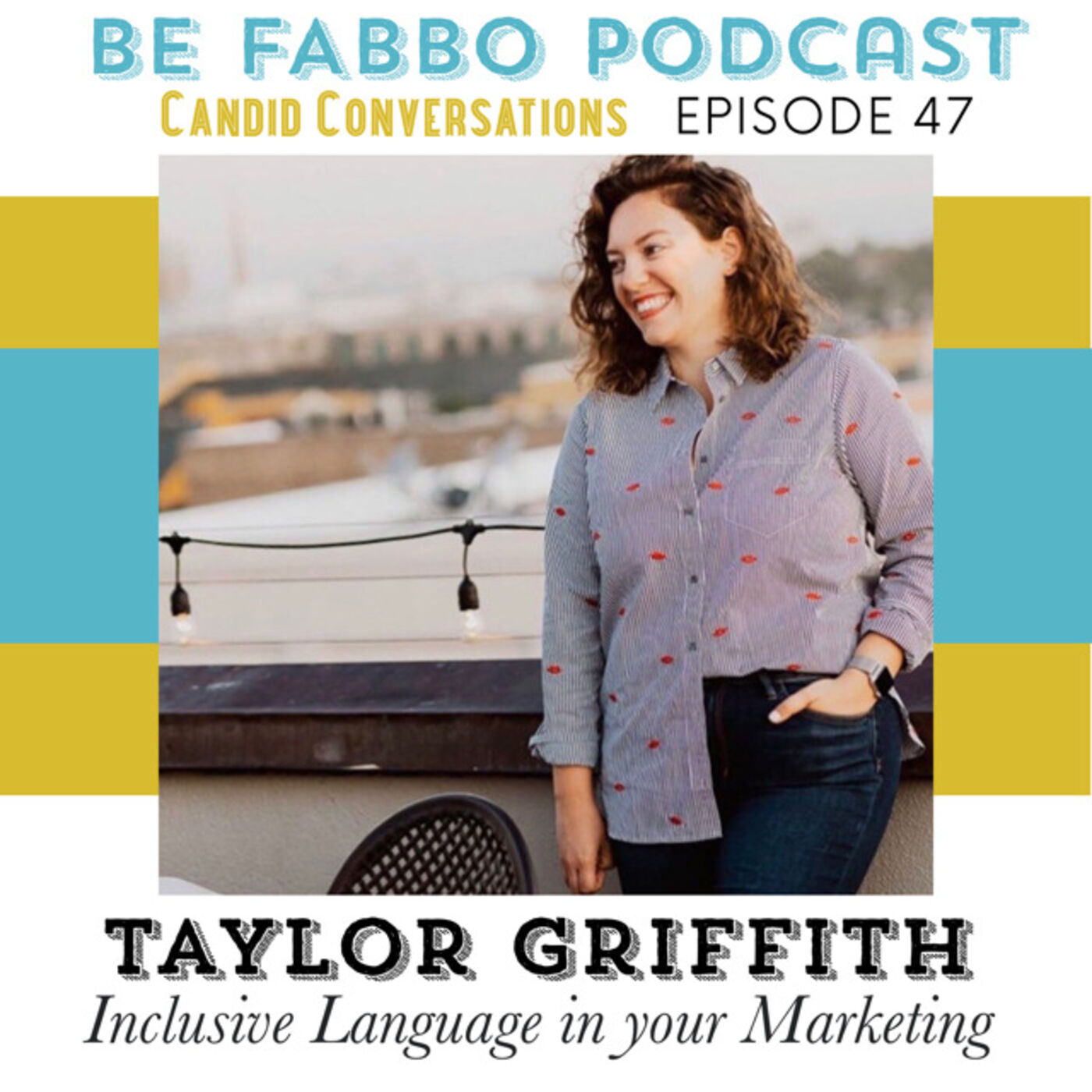 47:Taylor Griffith- Inclusive Language in Your Marketing