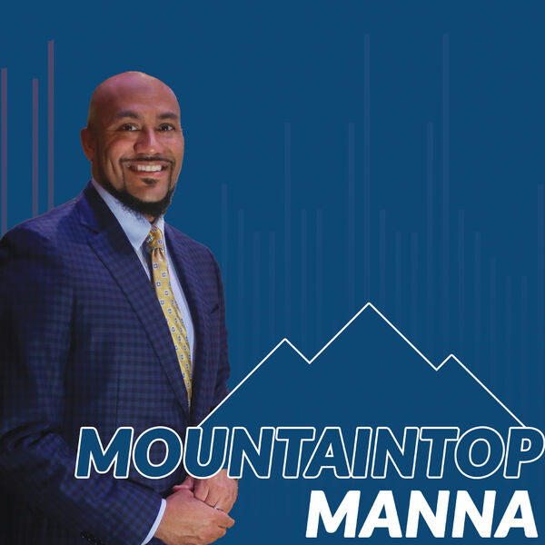 Mountaintop Manna with Dr. Byron L. Benton Podcast Artwork Image