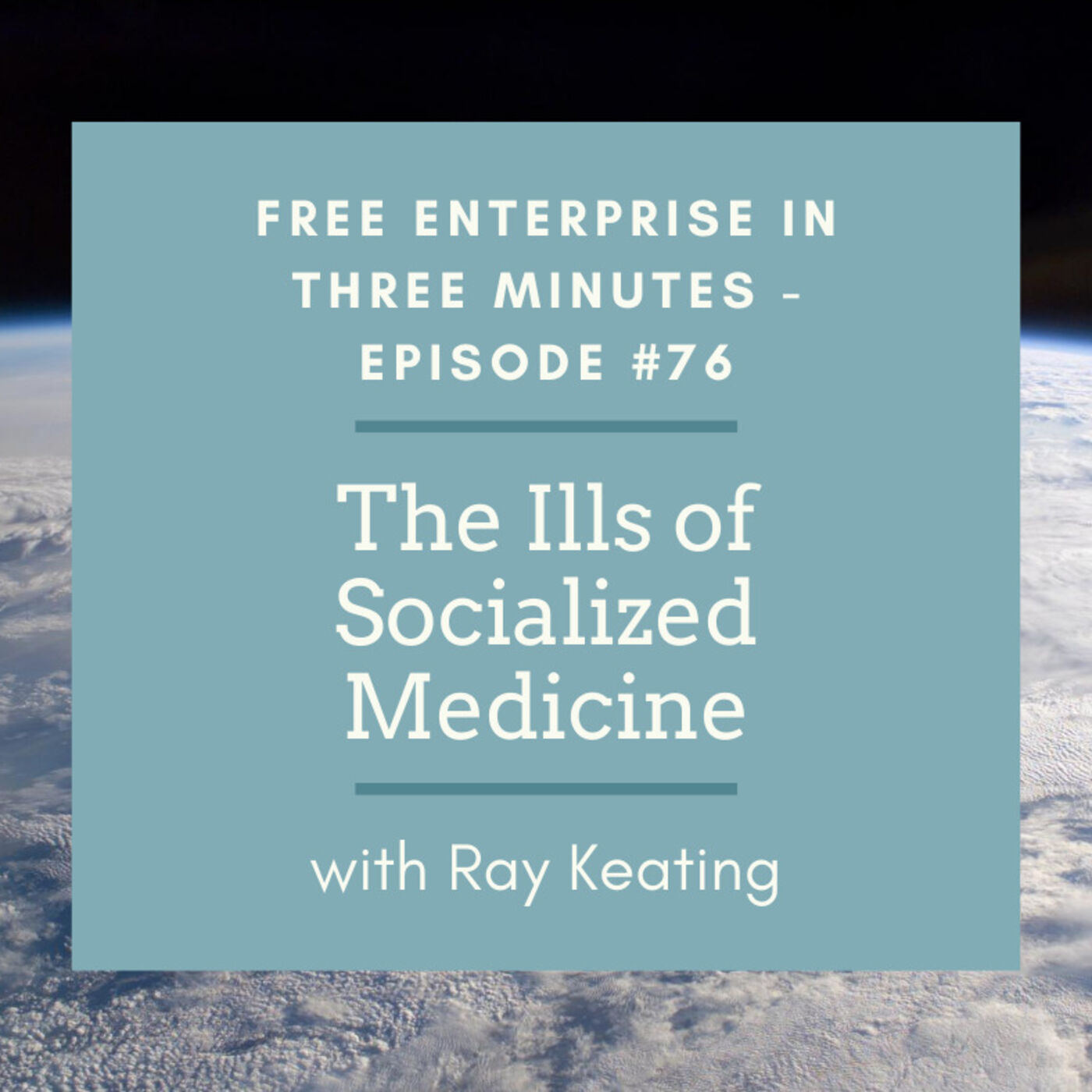 Episode #76: The Ills of Socialized Medicine