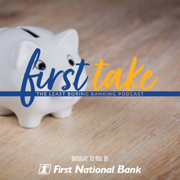 First Take: The Least Boring Banking Podcast Podcast Artwork Image