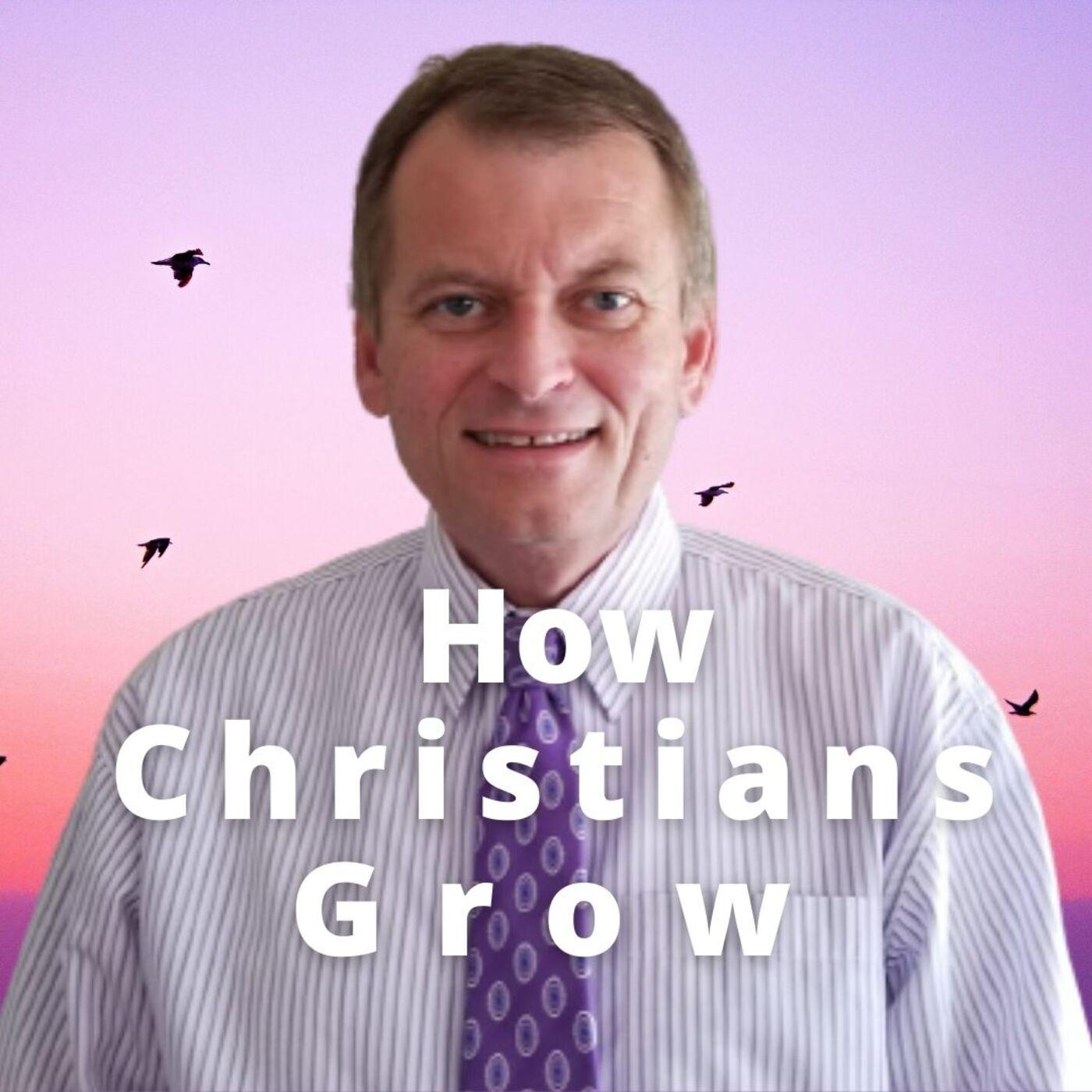 How Christians Grow