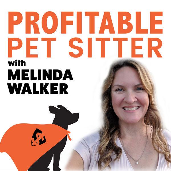 Profitable Pet Sitter Podcast Podcast Artwork Image