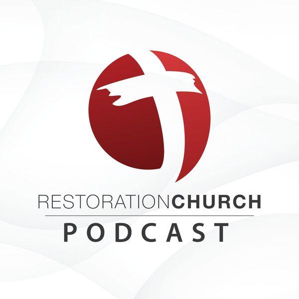 Restoration Church Podcast Podcast Artwork Image