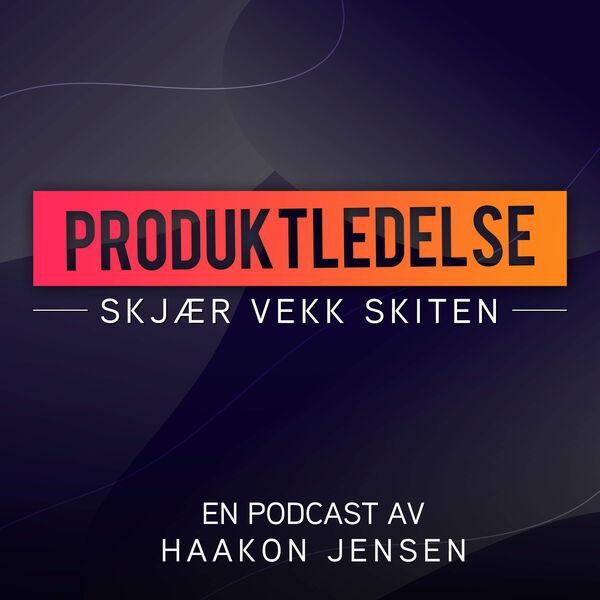 Produktledelse: Skjær vekk skiten Podcast Artwork Image