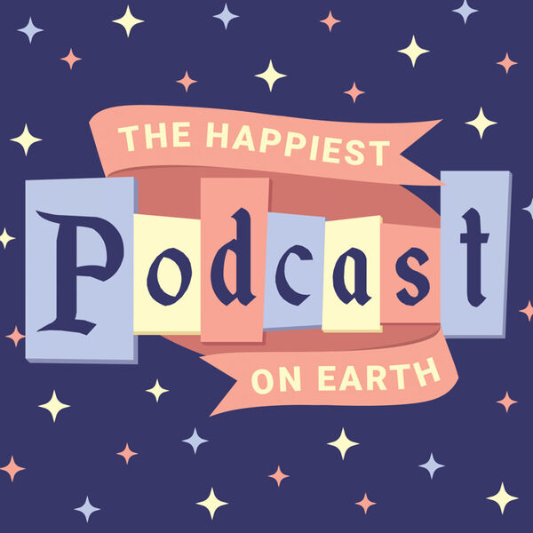 Happiest Podcast On Earth - Disney, Disney World, Disneyland, and More! Podcast Artwork Image