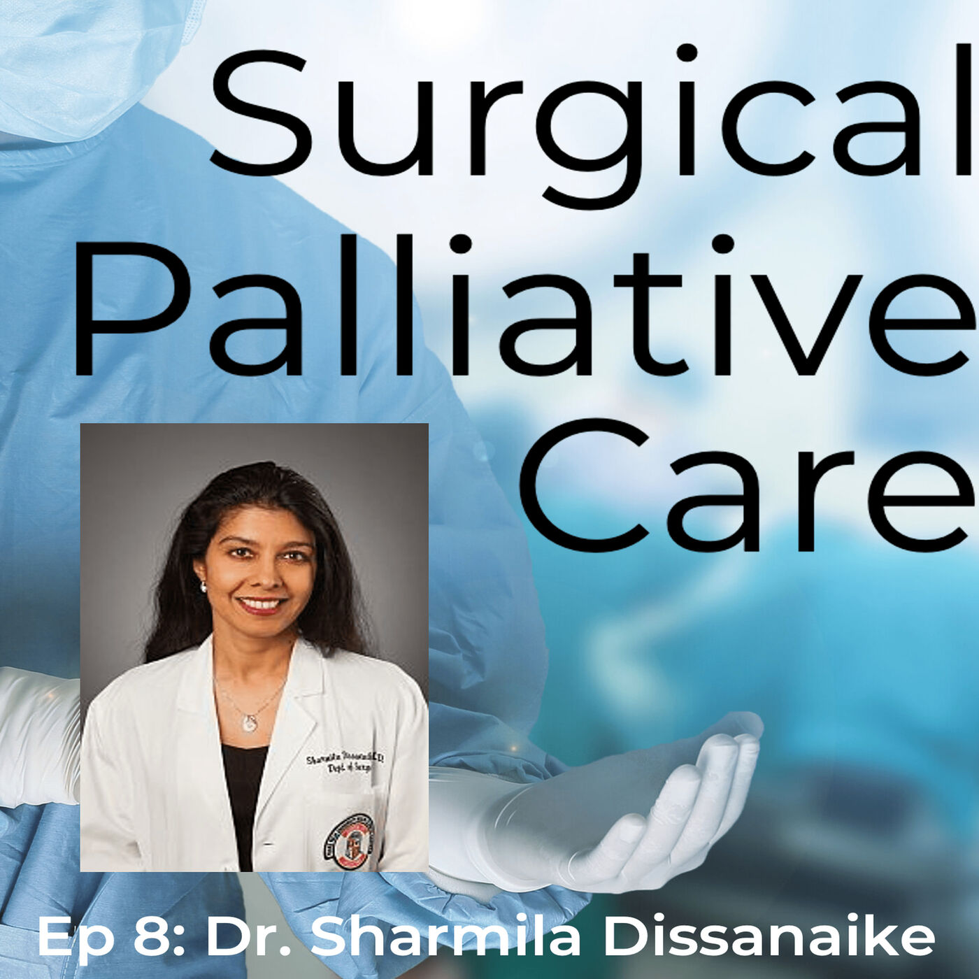 Dr. Sharmila Dissanaike: Wellness and Ethics in Surgery