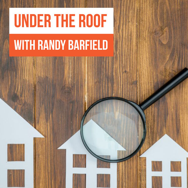 Under the Roof with Randy Barfield Podcast Artwork Image
