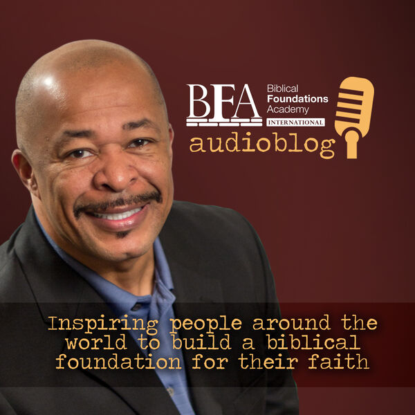 Biblical Foundations Academy International Podcast with Keith Johnson Podcast Artwork Image