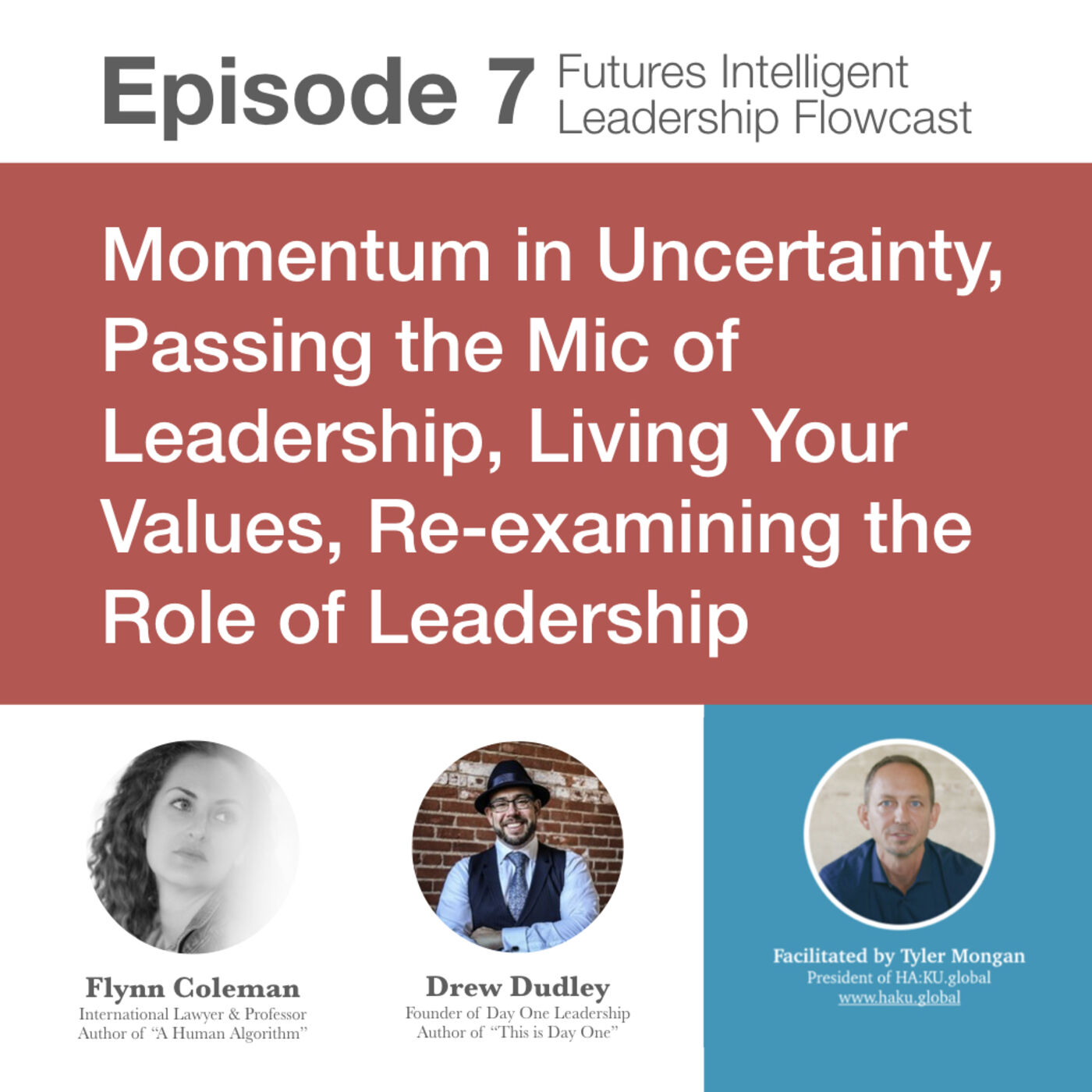 Episode 7: Momentum in Uncertainty, Passing the Mic of Leadership, Living Your Values, Re-examining the Role of Leadership