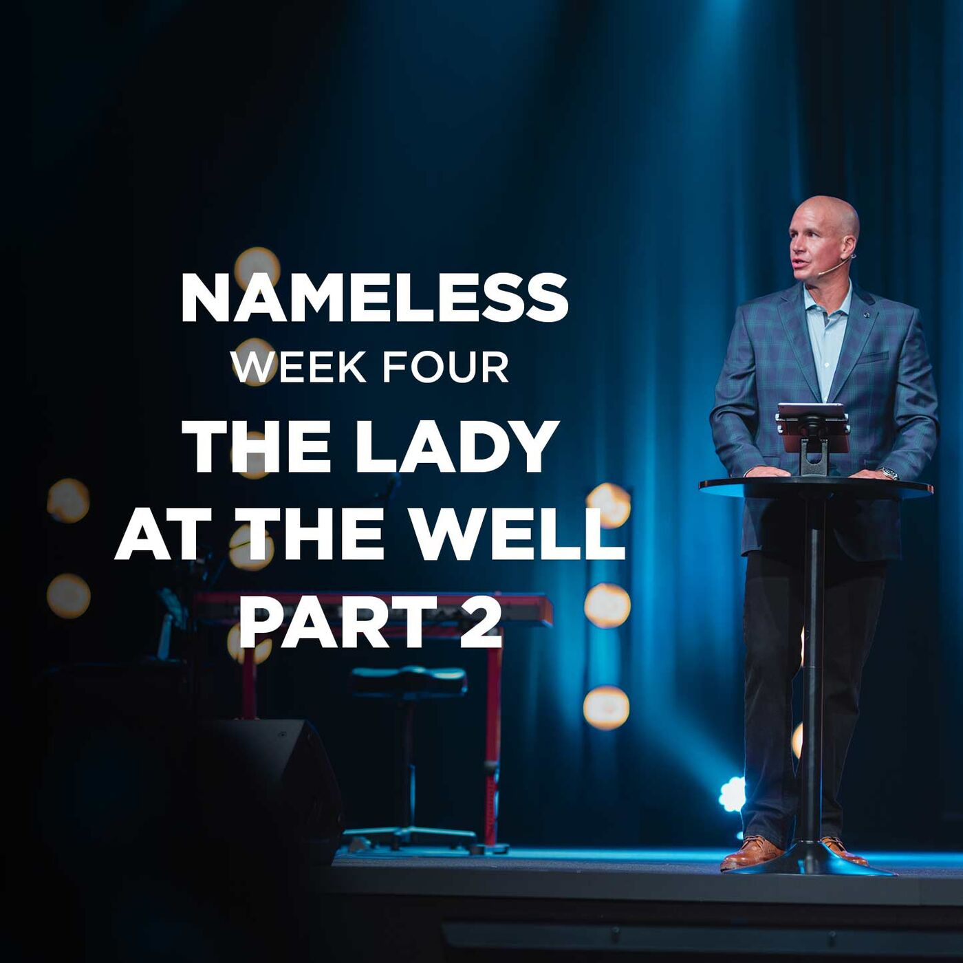 Nameless // Week Four - The Woman at the Well (part 2)