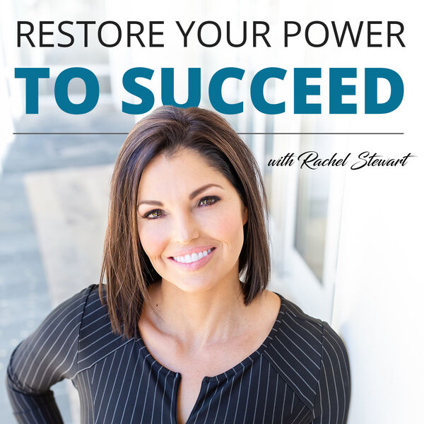 Restore Your Power to Succeed Podcast Artwork Image