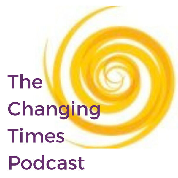 The Changing Times Podcast Podcast Artwork Image