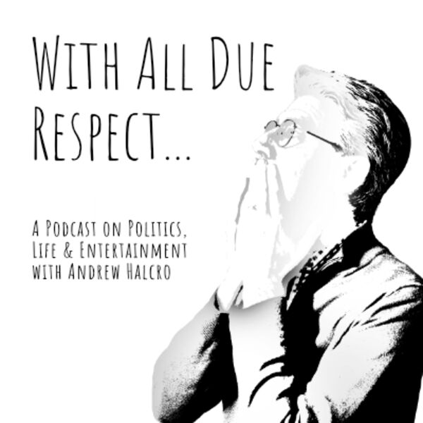 With All Due Respect.... Podcast Artwork Image