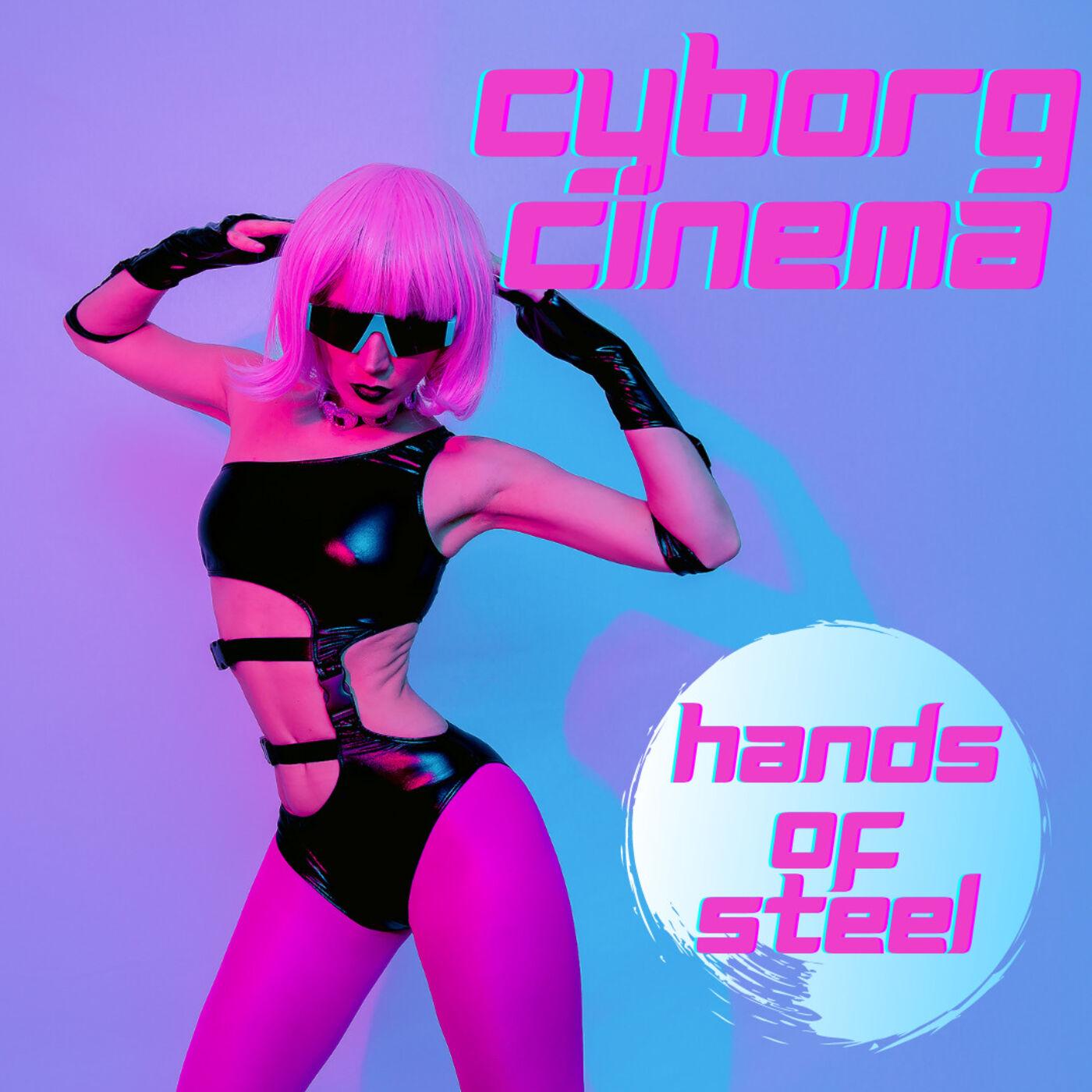 Cyborg Cinema: Hands Of Steel