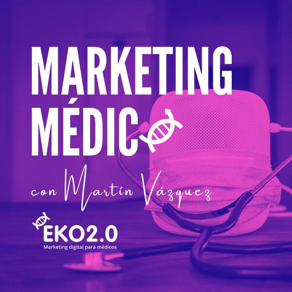 Marketing Médico con Martín Vázquez Podcast Artwork Image