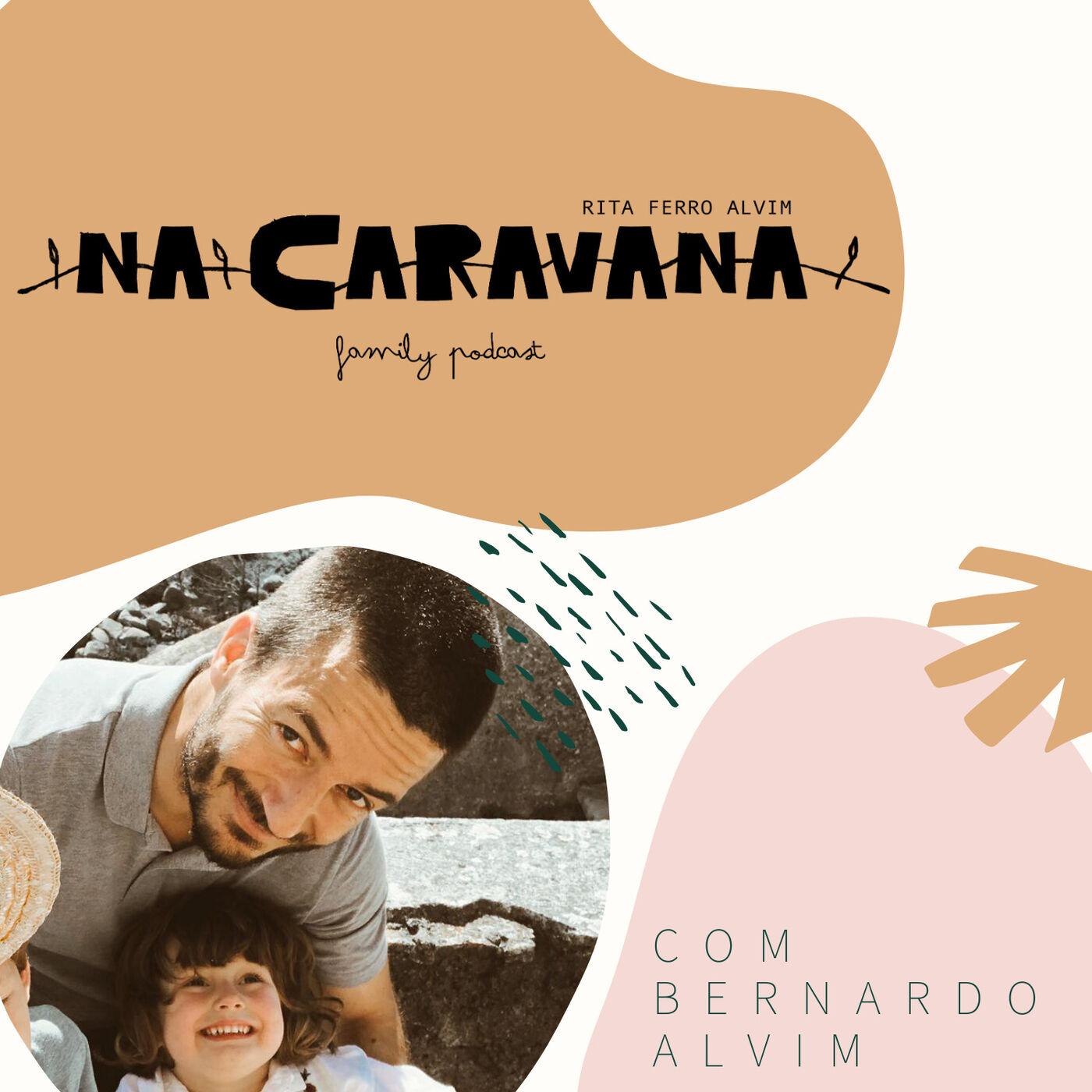N'A Caravana com Bernardo Alvim #23 Dia do pai, nadador salvador, trisavô comum