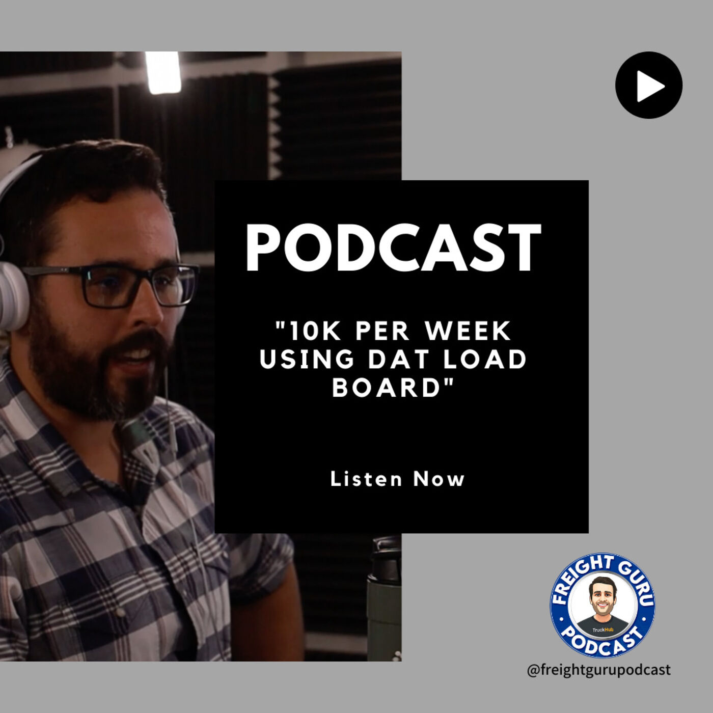 How to use DAT Load board to create $10K in Biz per week! - Freight Guru Podcast Ep. 22 PART 2