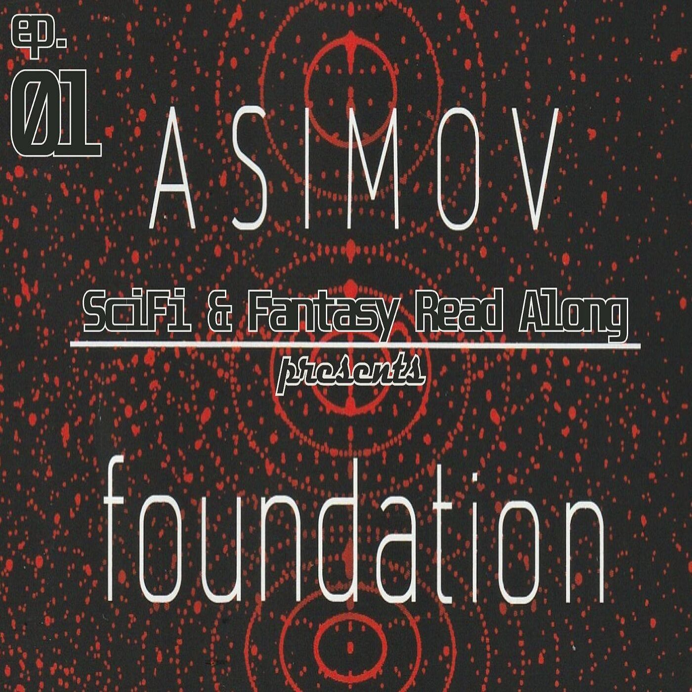 discussing Foundation by Isaac Asimov -- part 1
