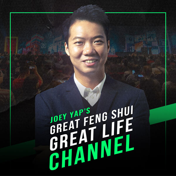 Joey Yap's Great Feng Shui Great Life Channel  Podcast Artwork Image