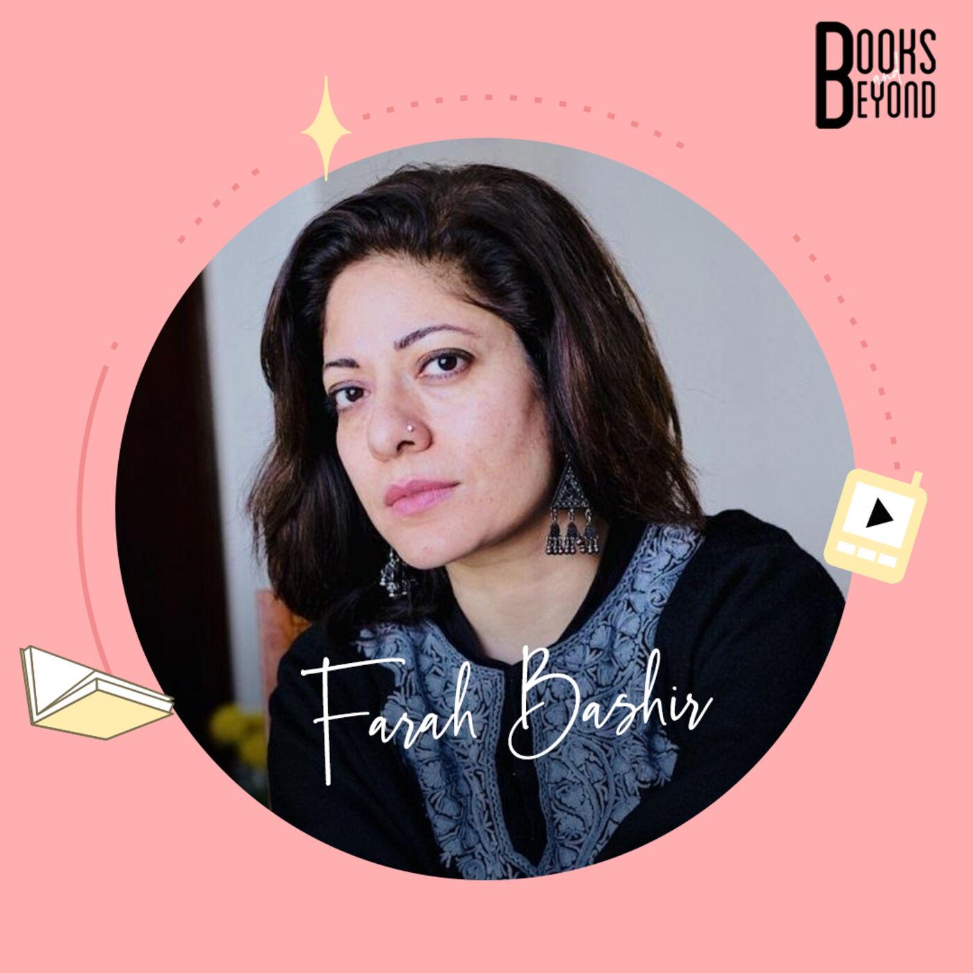 3.11 Farah Bashir: A Window To Growing Up In 1990s Kashmir