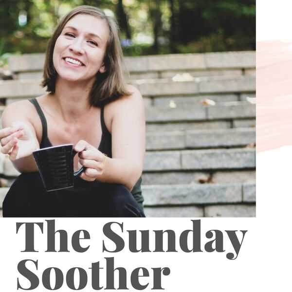 The Sunday Soother Podcast Artwork Image