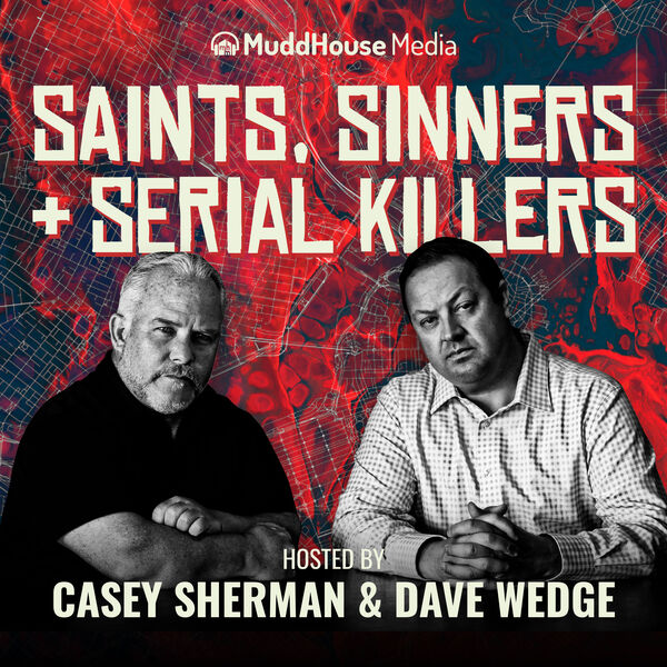 Saints Sinners & Serial Killers Podcast Artwork Image