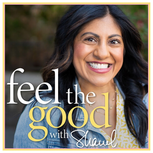 Feel The Good with Shawl  Podcast Artwork Image