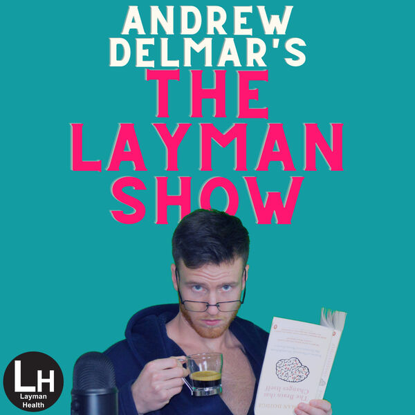 Andrew Delmar's The Layman Show Podcast Artwork Image