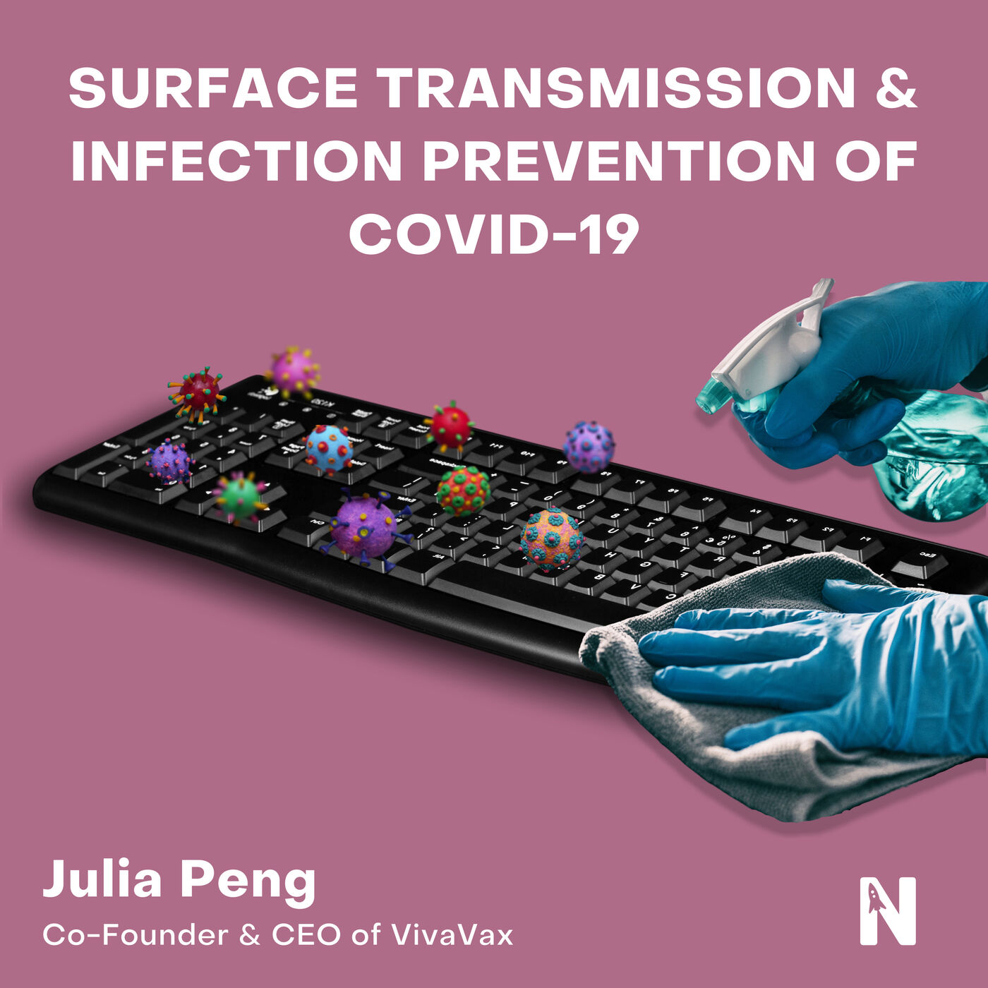 Surface Transmission & Infection Prevention of COVID-19   Julia Peng