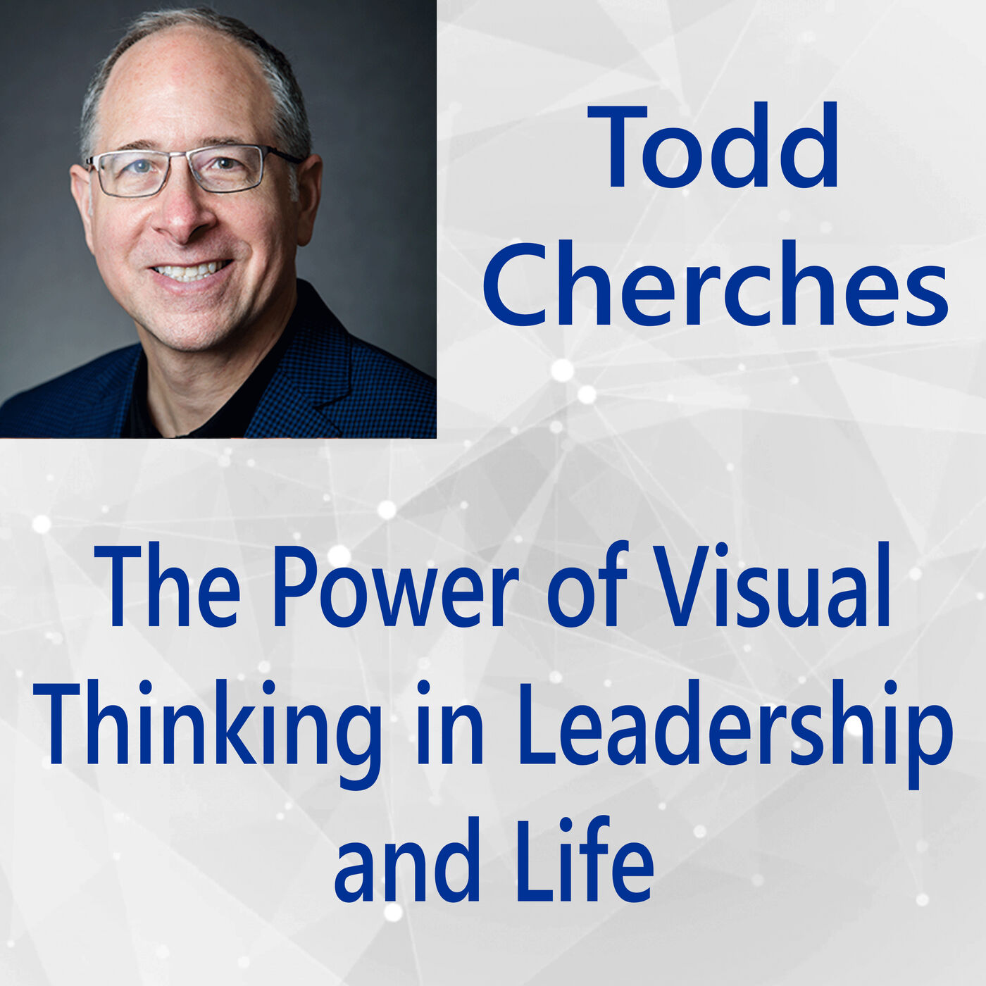 104: The Power of Visual Thinking in Leadership and Life
